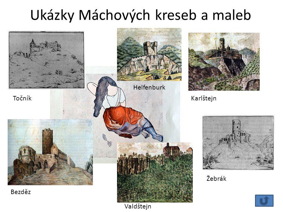 Ukázky Máchových kreseb a maleb Bezděz Helfenburk Valdštejn Karlštejn Žebrák Točník