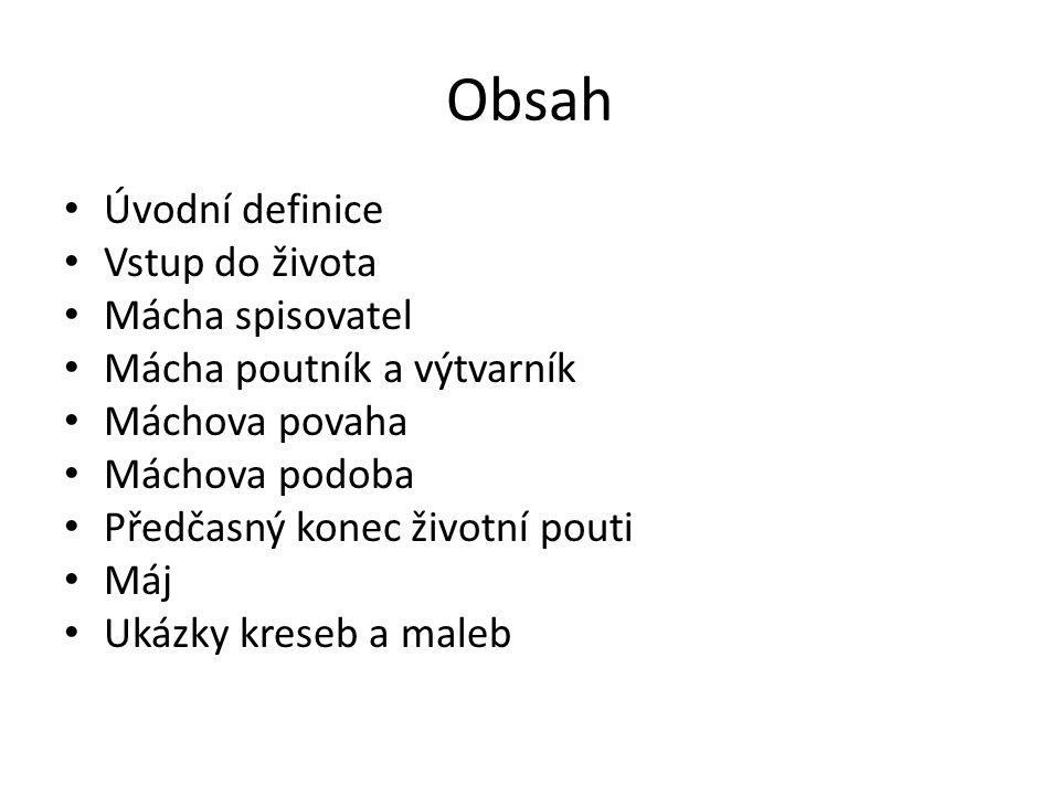 -básník a prozaik, zakladatel moderní české poezie - nejvýznamnější představitel českého romantismu - tvůrce nejslavnější básně českého romantismu, lyrickoepické skladby MÁJ