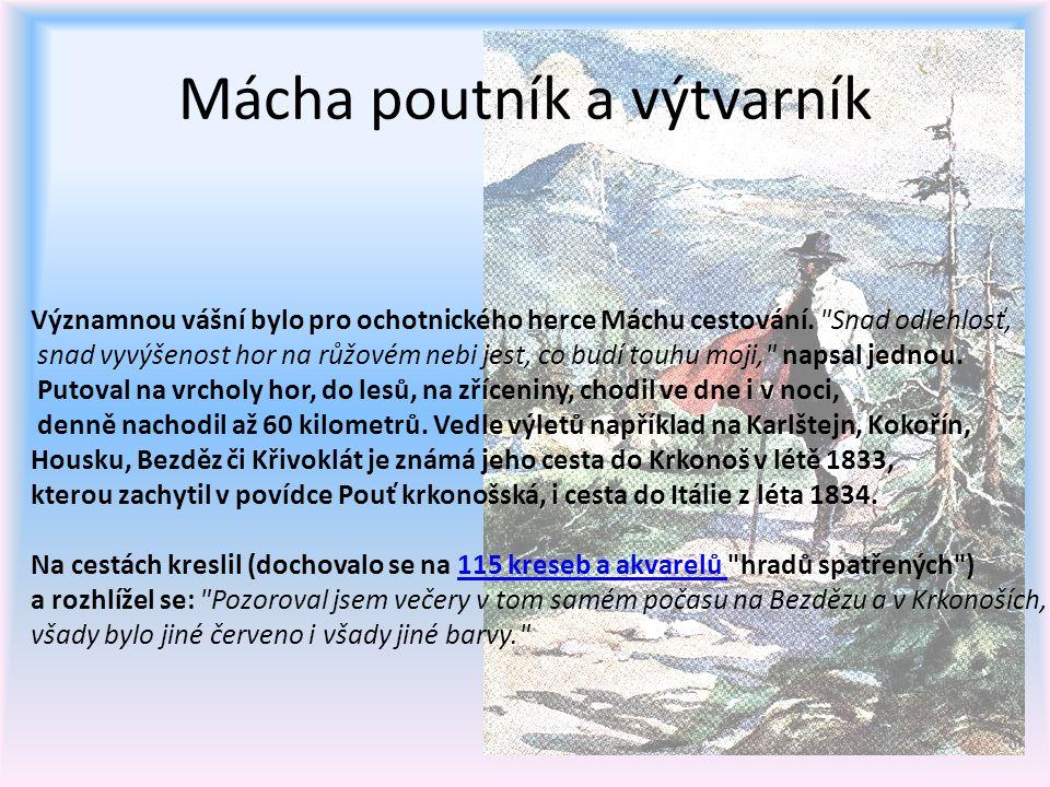 Mácha poutník a výtvarník Významnou vášní bylo pro ochotnického herce Máchu cestování.