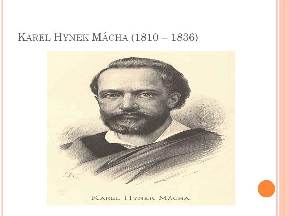 K AREL H YNEK M ÁCHA (1810 – 1836)