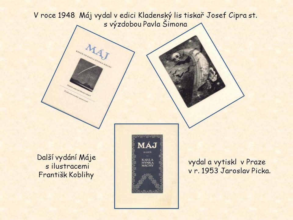 Máj s ilustracemi Toyen Máj s ilustracemi Jana Zrzavého Máj s ilustracemi Jana Konůpka