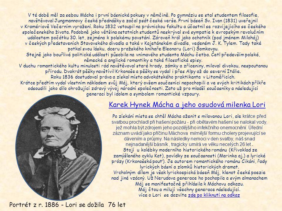 K. H. Mácha - zakladatel moderní české poezie a nejvýznamnější představitel českého romantismu se narodil v rodině mlynářského pomocníka v Praze na Új