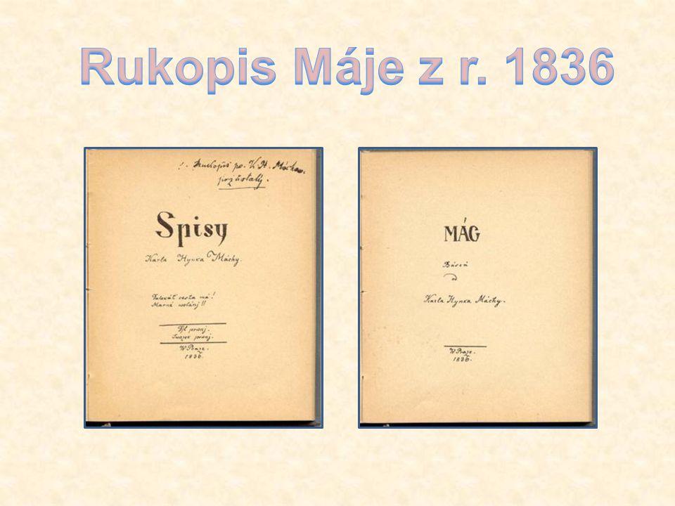 V té době měl za sebou Mácha i první básnické pokusy v němčině. Po gymnáziu se stal studentem filosofie, navštěvoval Jungmannovy české přednášky a zač
