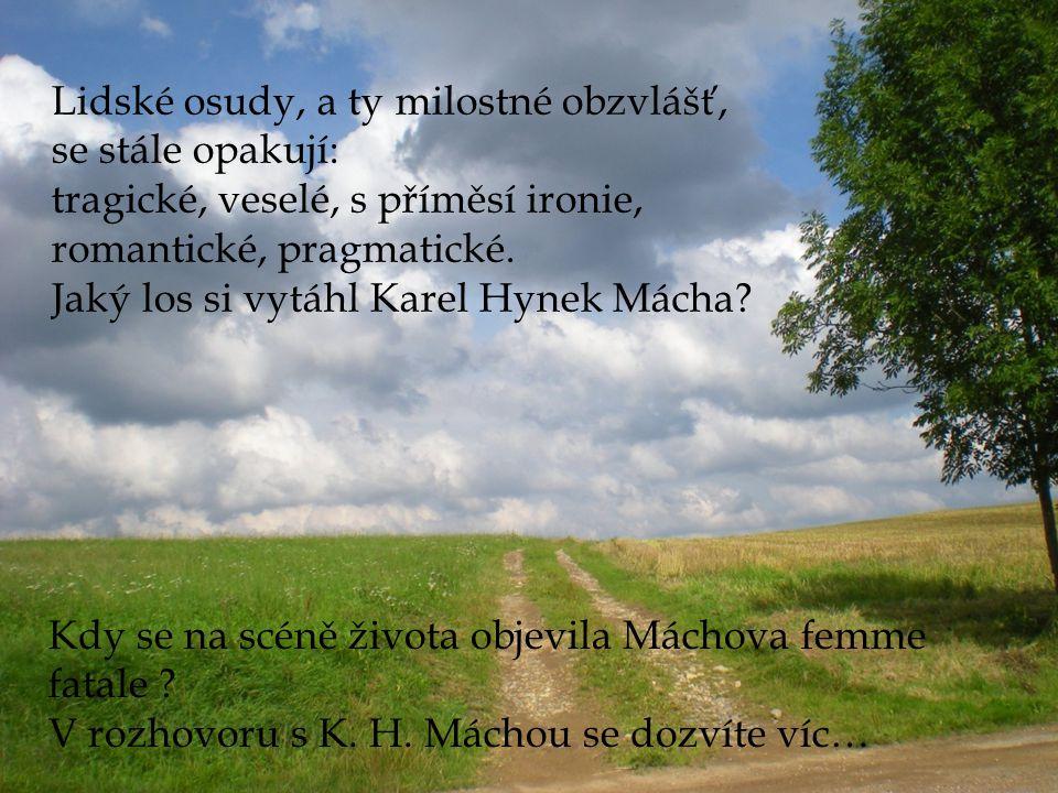 Byl pozdní večer, první máj, večerní máj, byl lásky čas … Vydejte se spolu s námi poodhalit tajemství obklopující životbásníka Karla Hynka Máchy.