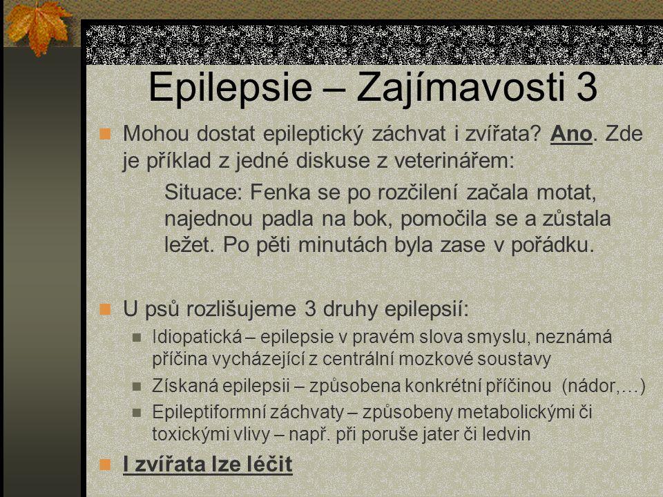 Epilepsie – Zajímavosti 3 Mohou dostat epileptický záchvat i zvířata.