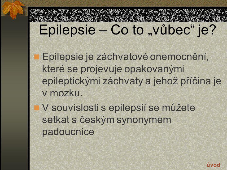 Epileptický záchvat – Nějaká souvislost s epilepsií.