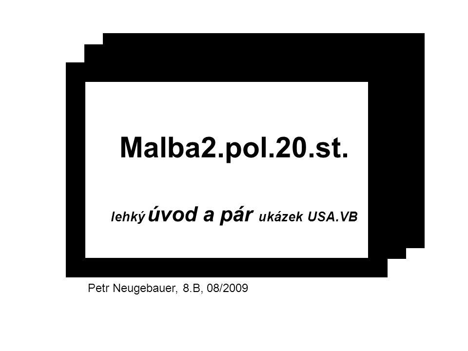 lehký úvod a pár ukázek USA.VB Malba2.pol.20.st. Petr Neugebauer, 8.B, 08/2009