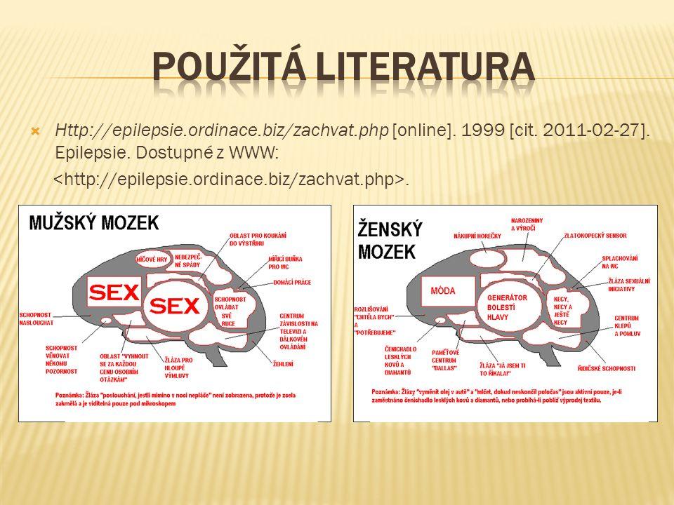  Http://epilepsie.ordinace.biz/zachvat.php [online]. 1999 [cit. 2011-02-27]. Epilepsie. Dostupné z WWW:.