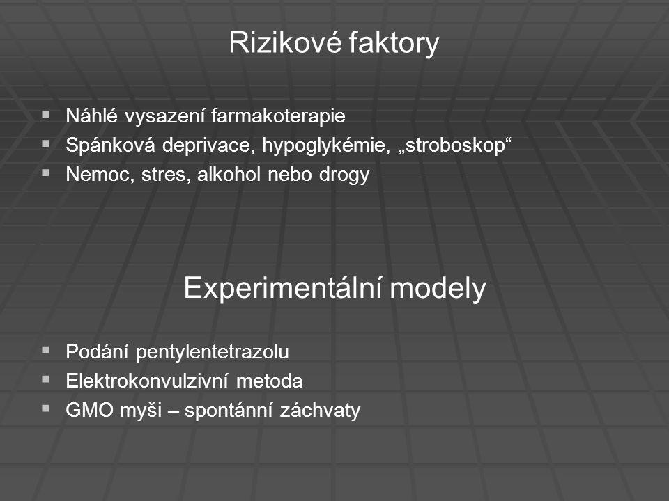 """Rizikové faktory   Náhlé vysazení farmakoterapie   Spánková deprivace, hypoglykémie, """"stroboskop""""   Nemoc, stres, alkohol nebo drogy Experimentá"""