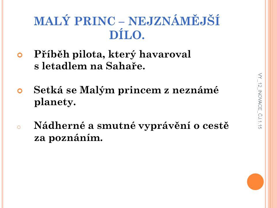 MALÝ PRINC – NEJZNÁMĚJŠÍ DÍLO.Příběh pilota, který havaroval s letadlem na Sahaře.