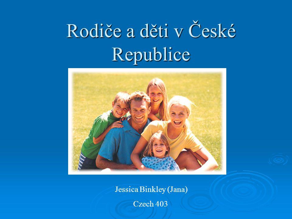 Rodiče a děti v České Republice Jessica Binkley (Jana) Czech 403