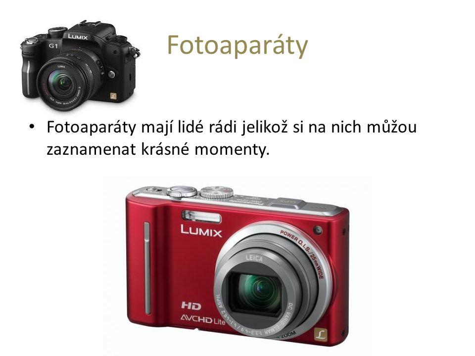 Fotoaparáty Fotoaparáty mají lidé rádi jelikož si na nich můžou zaznamenat krásné momenty.