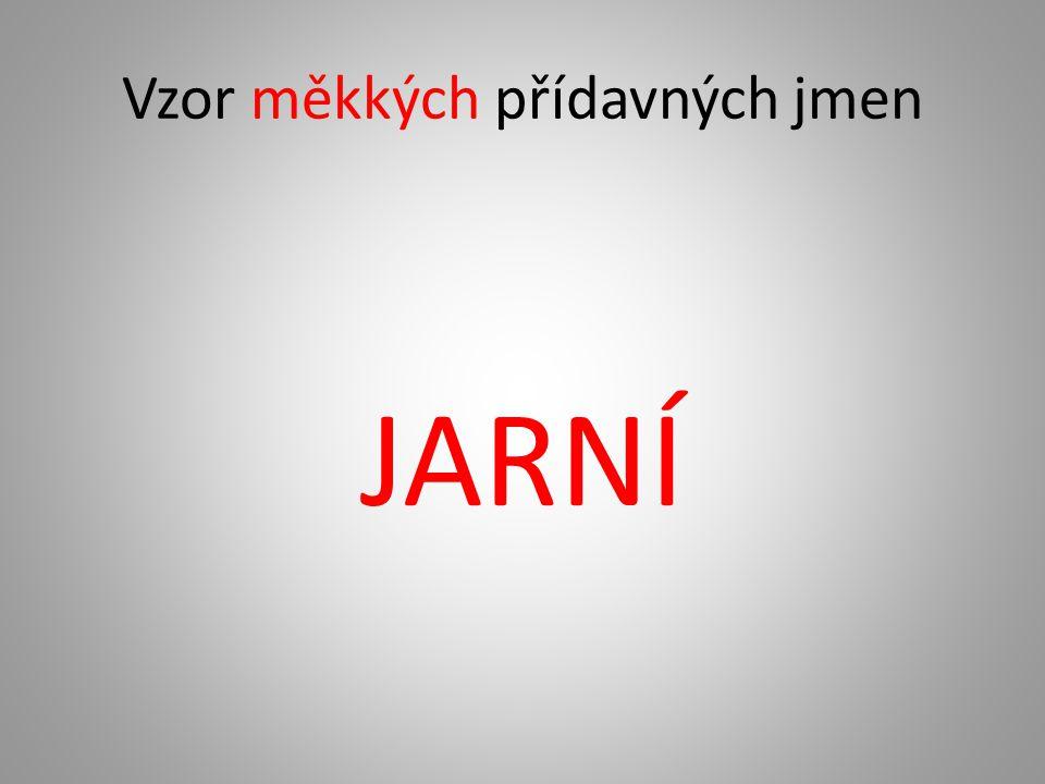 Vzor měkkých přídavných jmen JARNÍ