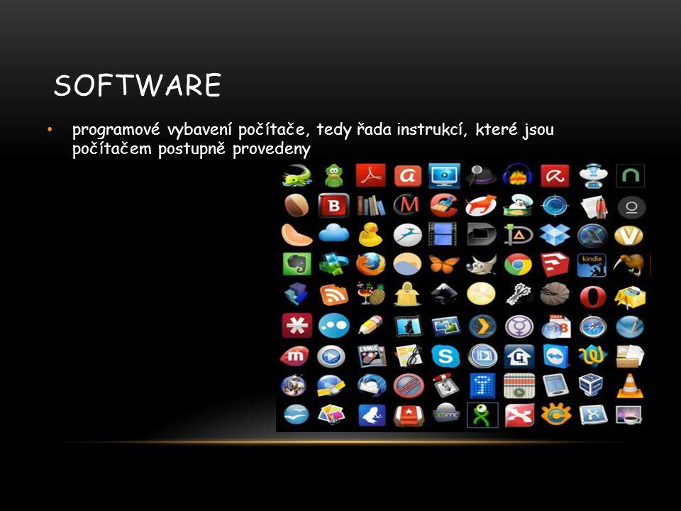 SOFTWARE programové vybavení počítače, tedy řada instrukcí, které jsou počítačem postupně provedeny