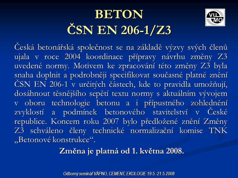 BETON ČSN EN 206-1/Z3 Česká betonářská společnost se na základě výzvy svých členů ujala v roce 2004 koordinace přípravy návrhu změny Z3 uvedené normy.