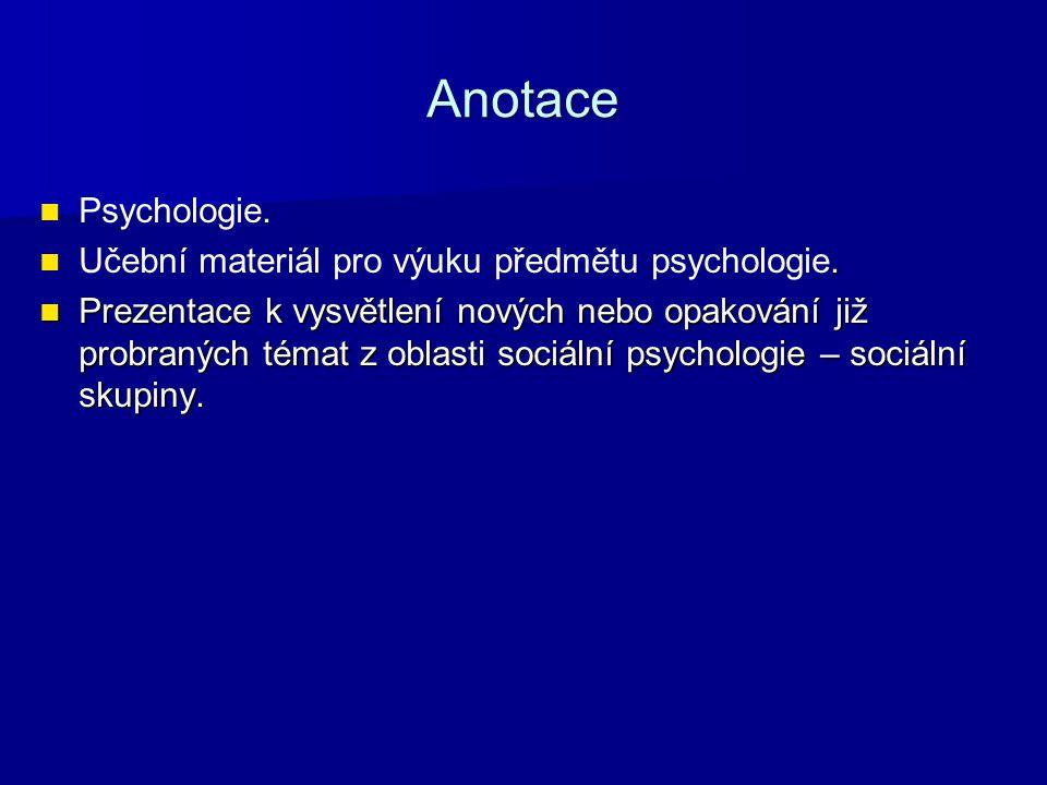 Anotace Psychologie.. Učební materiál pro výuku předmětu psychologie.