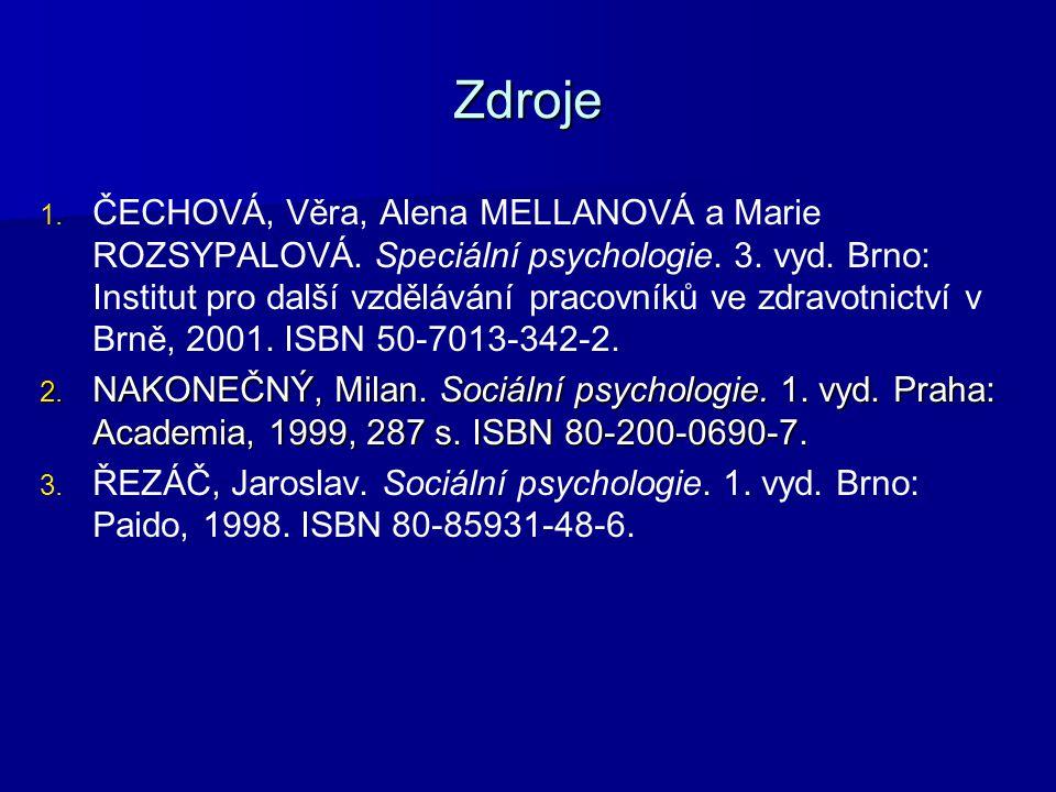 Zdroje 1. 1. ČECHOVÁ, Věra, Alena MELLANOVÁ a Marie ROZSYPALOVÁ.