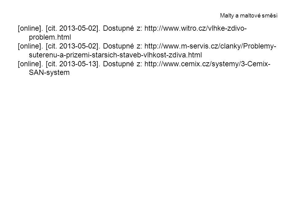 [online]. [cit. 2013-05-02]. Dostupné z: http://www.witro.cz/vlhke-zdivo- problem.html [online]. [cit. 2013-05-02]. Dostupné z: http://www.m-servis.cz