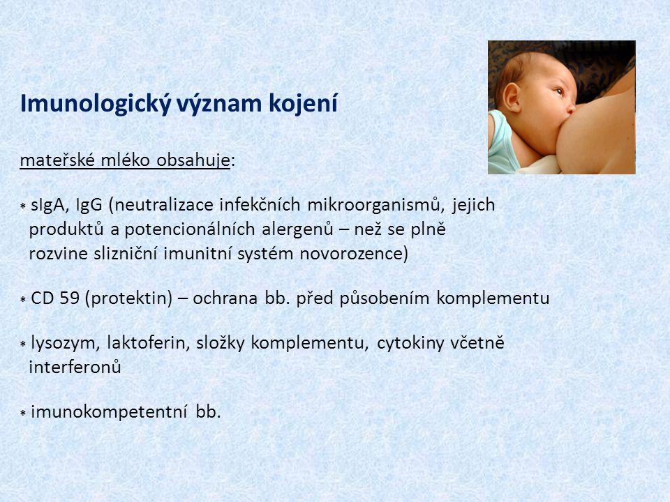 Imunologický význam kojení mateřské mléko obsahuje: * sIgA, IgG (neutralizace infekčních mikroorganismů, jejich produktů a potencionálních alergenů –
