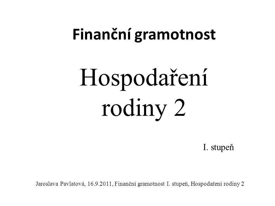 Finanční gramotnost Hospodaření rodiny 2 I.
