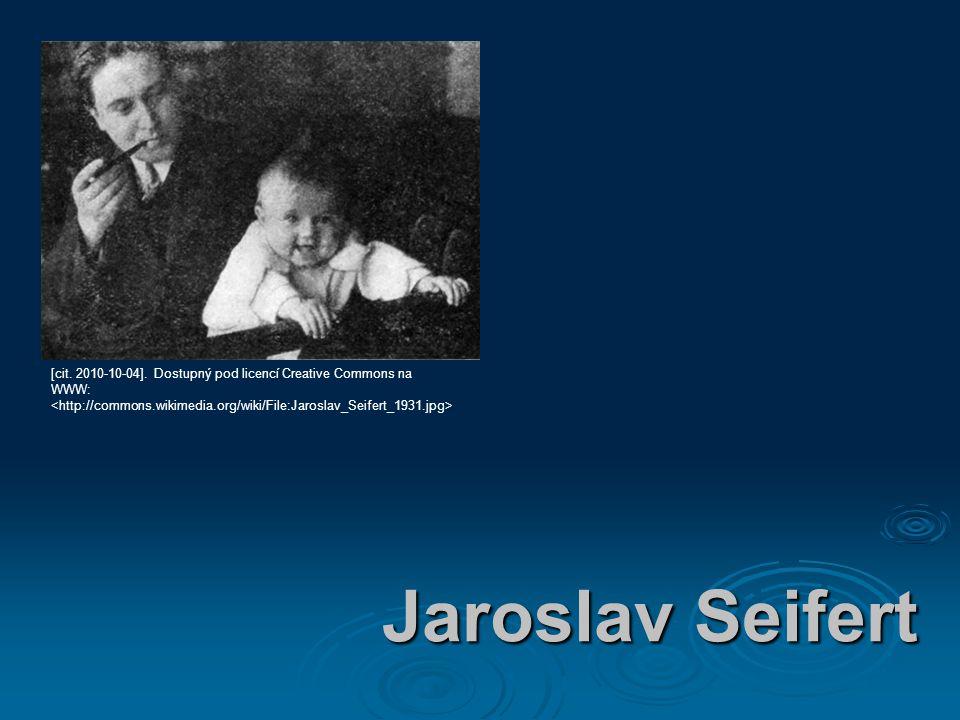 Jaroslav Seifert [cit. 2010-10-04]. Dostupný pod licencí Creative Commons na WWW: