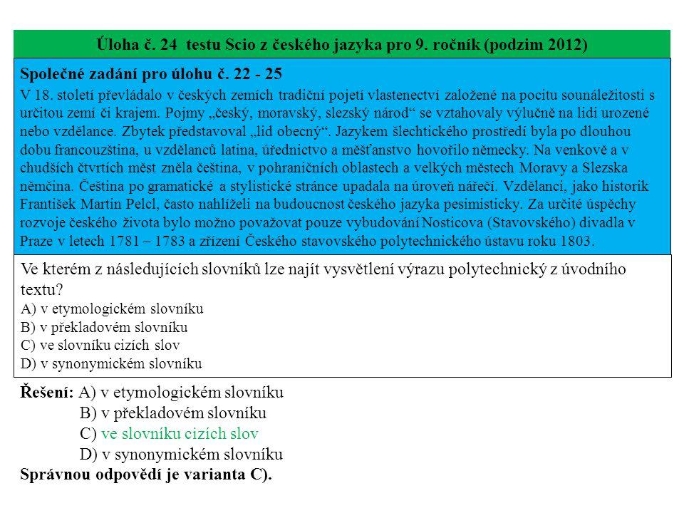 Úloha č. 24 testu Scio z českého jazyka pro 9. ročník (podzim 2012) Společné zadání pro úlohu č.