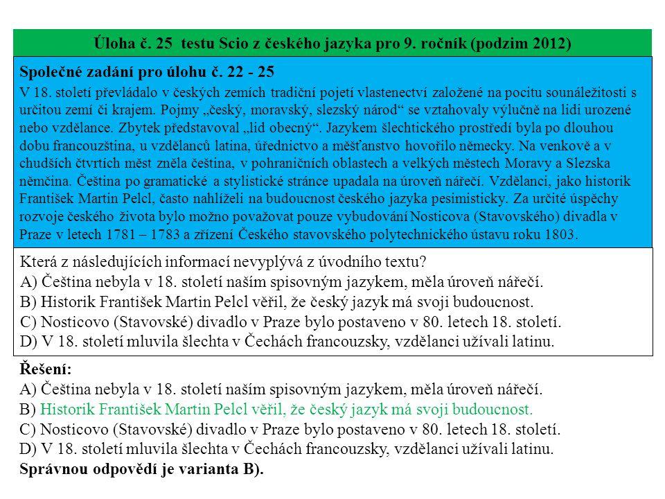 Úloha č. 25 testu Scio z českého jazyka pro 9. ročník (podzim 2012) Společné zadání pro úlohu č. 22 - 25 V 18. století převládalo v českých zemích tra