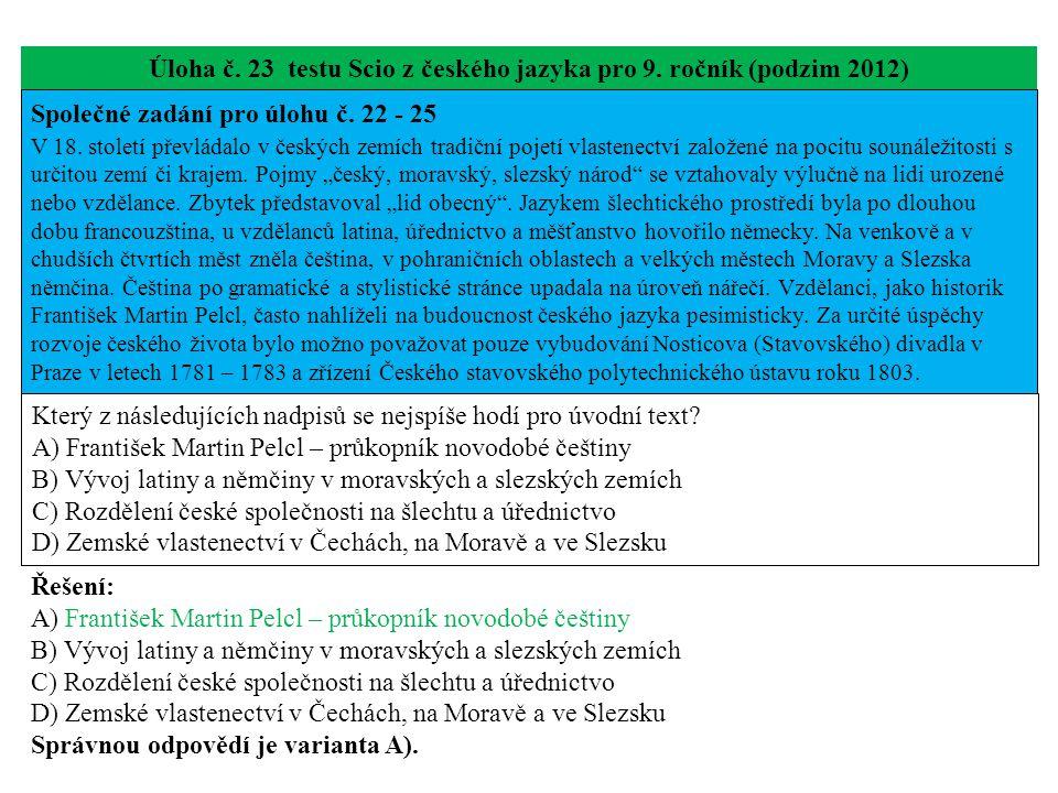 Úloha č. 23 testu Scio z českého jazyka pro 9. ročník (podzim 2012) Společné zadání pro úlohu č. 22 - 25 V 18. století převládalo v českých zemích tra