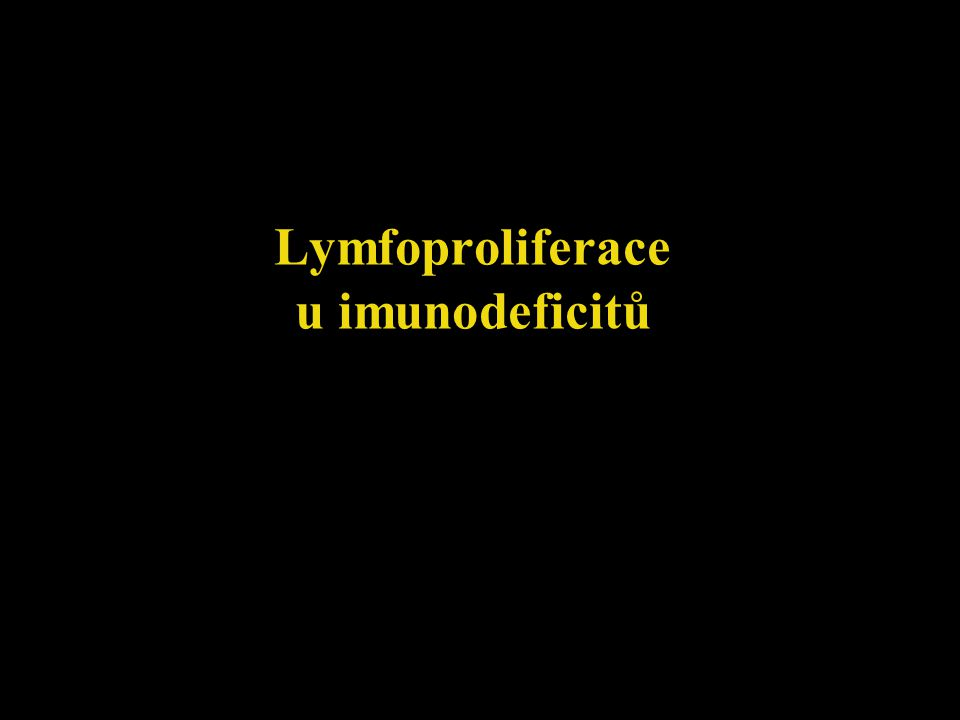 Lymfoproliferace u imunodeficitů