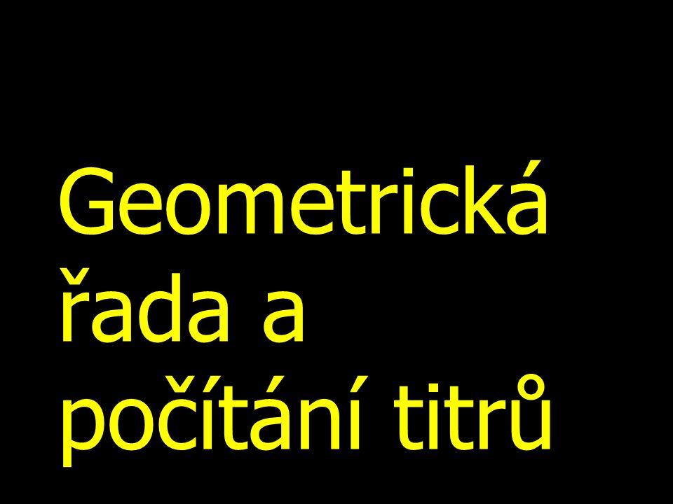 Geometrická řada a počítání titrů