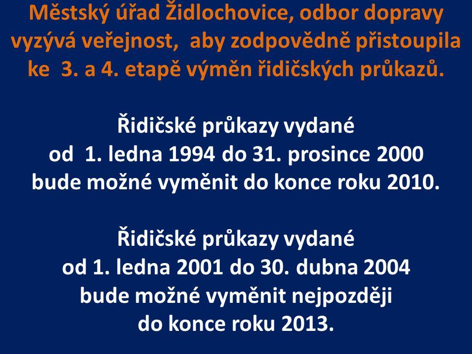 Městský úřad Židlochovice, odbor dopravy vyzývá veřejnost, aby zodpovědně přistoupila ke 3. a 4. etapě výměn řidičských průkazů. Řidičské průkazy vyda