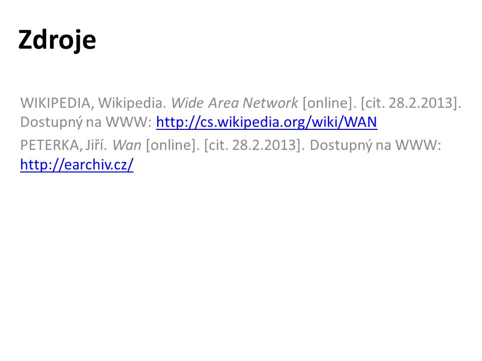 Zdroje WIKIPEDIA, Wikipedia. Wide Area Network [online].