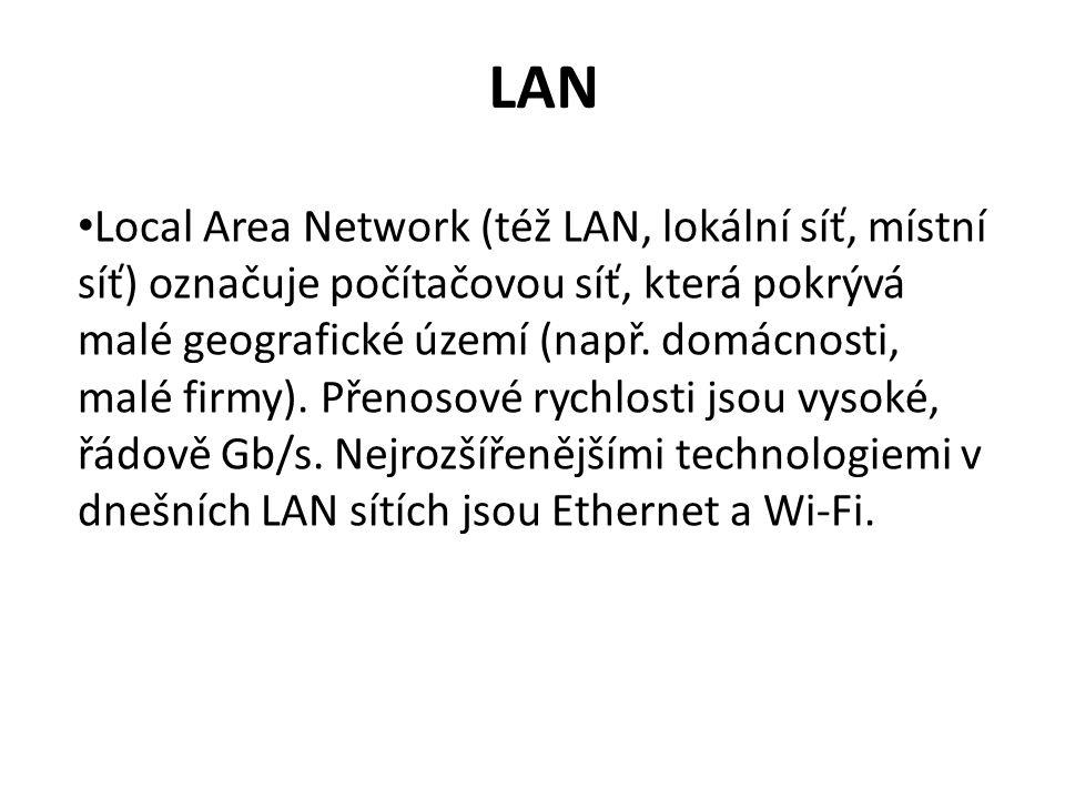LAN Local Area Network (též LAN, lokální síť, místní síť) označuje počítačovou síť, která pokrývá malé geografické území (např.