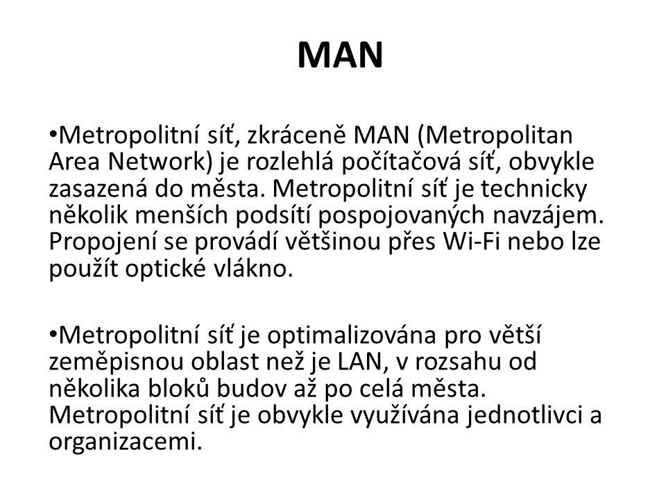 MAN Metropolitní síť, zkráceně MAN (Metropolitan Area Network) je rozlehlá počítačová síť, obvykle zasazená do města.