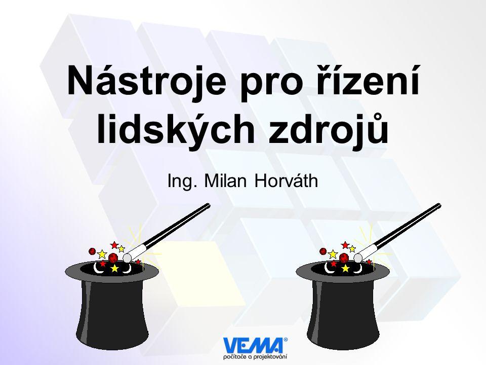 Nástroje pro řízení lidských zdrojů Ing. Milan Horváth