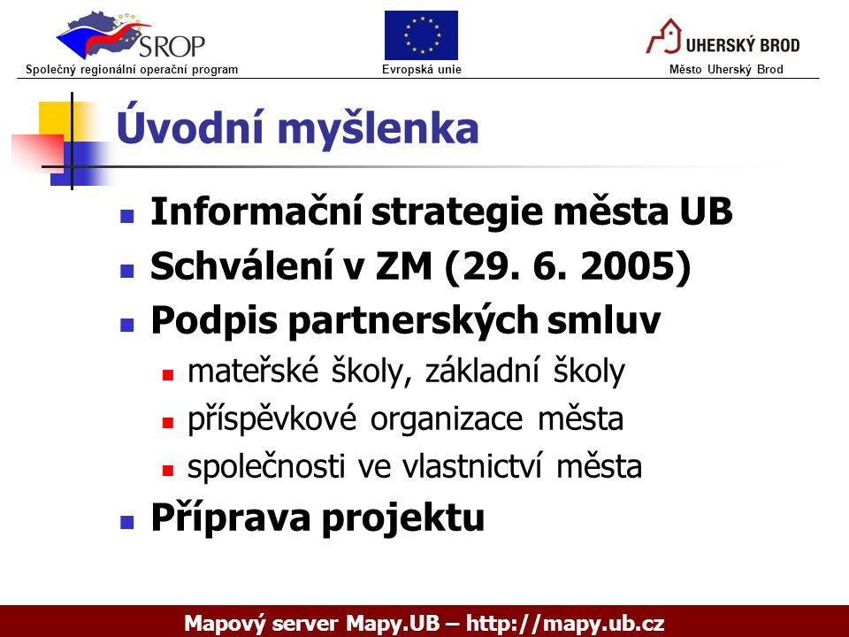 Úvodní myšlenka Informační strategie města UB Schválení v ZM (29. 6. 2005) Podpis partnerských smluv mateřské školy, základní školy příspěvkové organi
