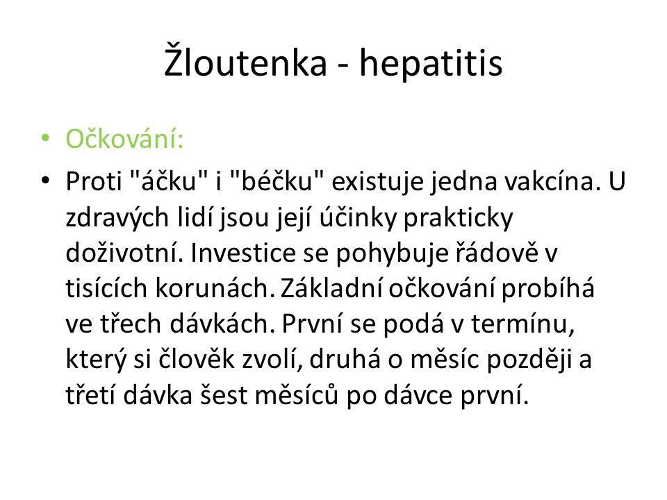 Žloutenka - hepatitis Očkování: Proti