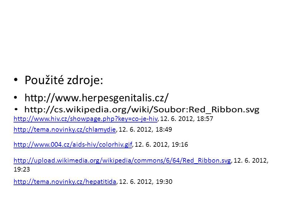 Použité zdroje: http://www.herpesgenitalis.cz/ http://tema.novinky.cz/chlamydiehttp://tema.novinky.cz/chlamydie, 12. 6. 2012, 18:49 http://www.hiv.cz/