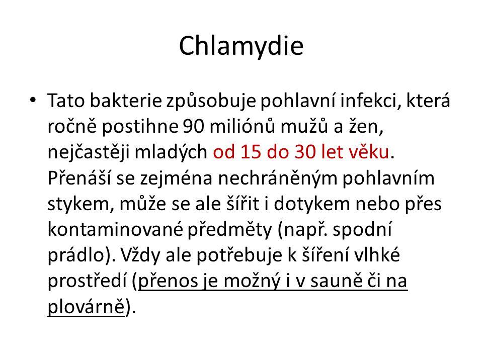 Chlamydie Tato bakterie způsobuje pohlavní infekci, která ročně postihne 90 miliónů mužů a žen, nejčastěji mladých od 15 do 30 let věku. Přenáší se ze