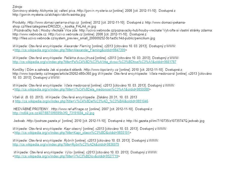 Zdroje: Gorvinovy stránky Alchymie (a) vaření piva. Http://gorvin.mysteria.cz [online]. 2008 [cit. 2012-11-10]. Dostupné z: http://gorvin.mysteria.cz/