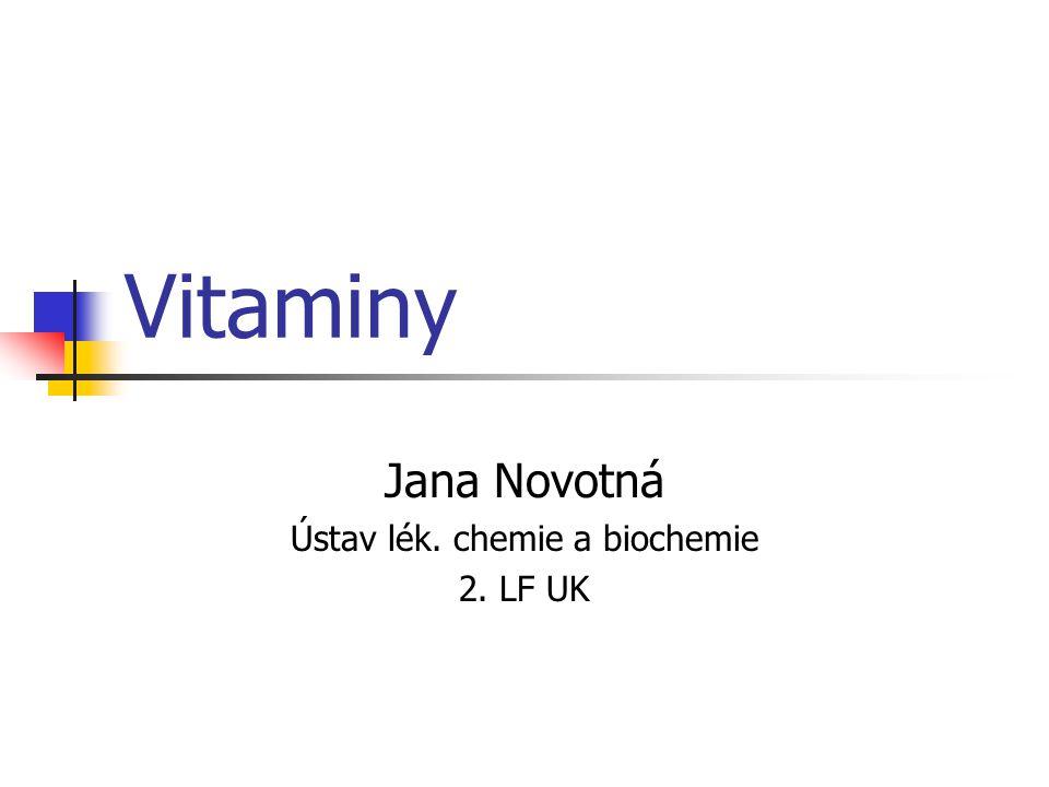 Vitaminy Jana Novotná Ústav lék. chemie a biochemie 2. LF UK