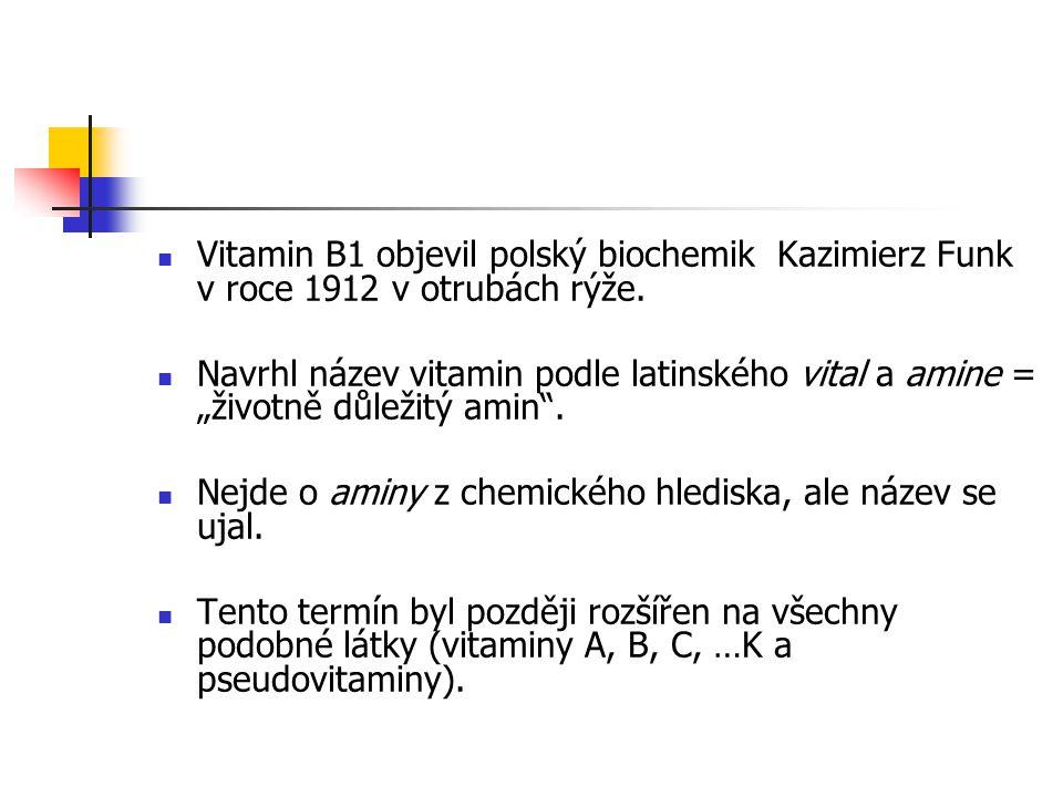 """Vitamin B1 objevil polský biochemik Kazimierz Funk v roce 1912 v otrubách rýže. Navrhl název vitamin podle latinského vital a amine = """"životně důležit"""