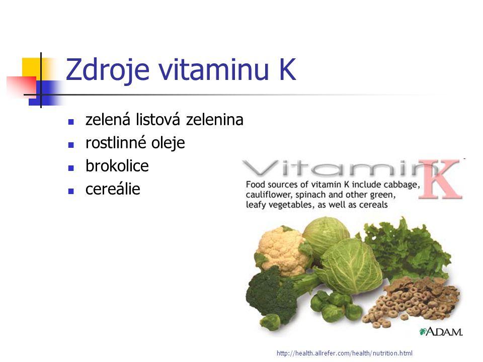 Zdroje vitaminu K zelená listová zelenina rostlinné oleje brokolice cereálie http://health.allrefer.com/health/nutrition.html