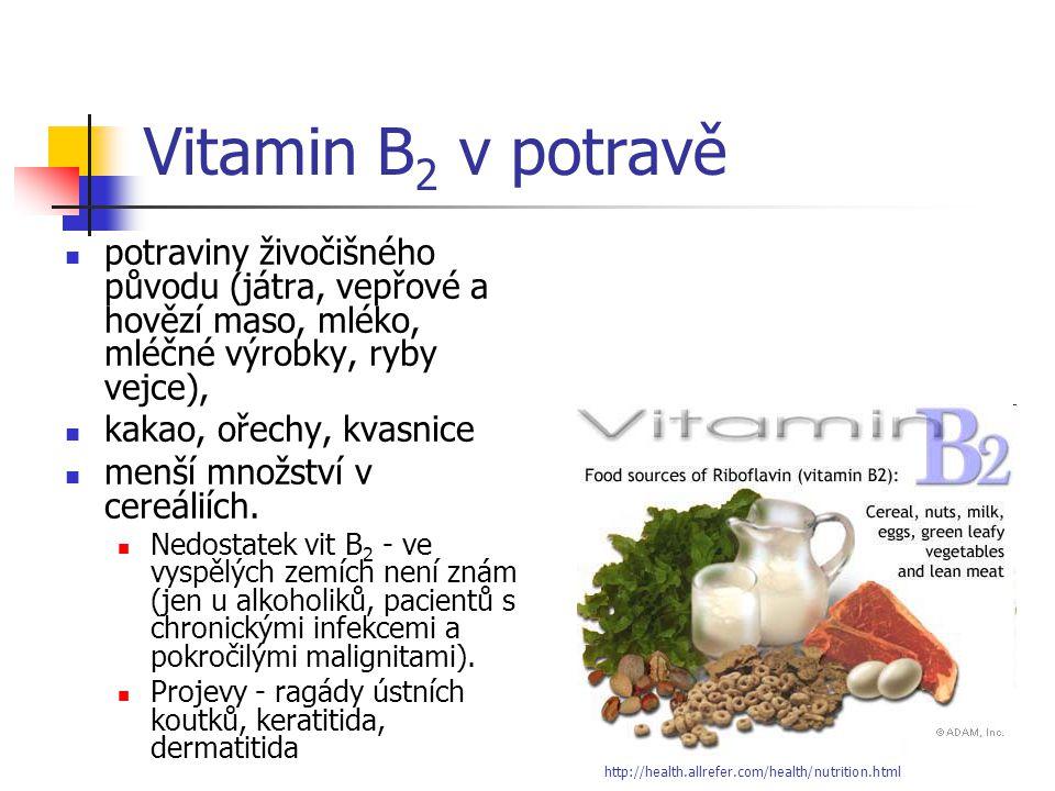 Vitamin B 2 v potravě potraviny živočišného původu (játra, vepřové a hovězí maso, mléko, mléčné výrobky, ryby vejce), kakao, ořechy, kvasnice menší mn