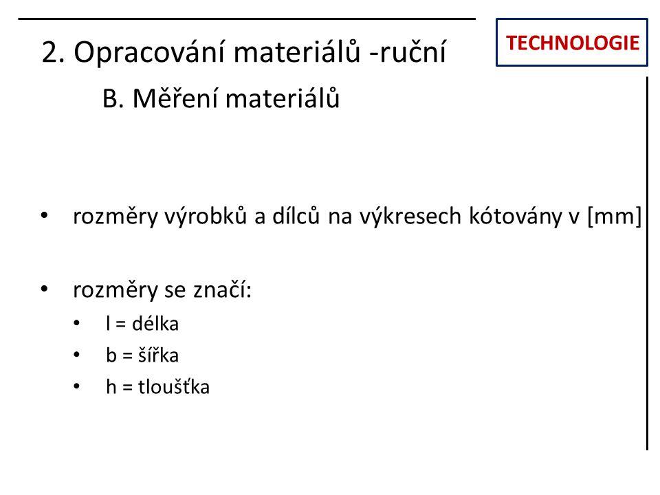 TECHNOLOGIE 2.Opracování materiálů -ruční B.