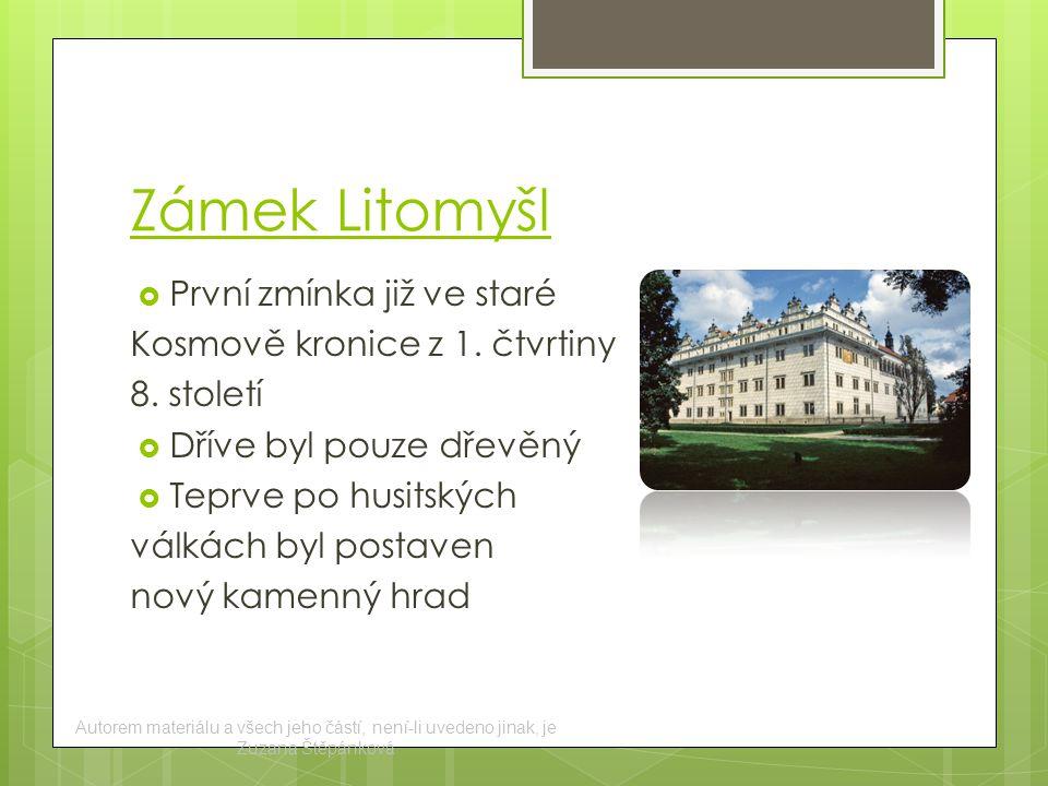 Zámek Litomyšl  První zmínka již ve staré Kosmově kronice z 1.