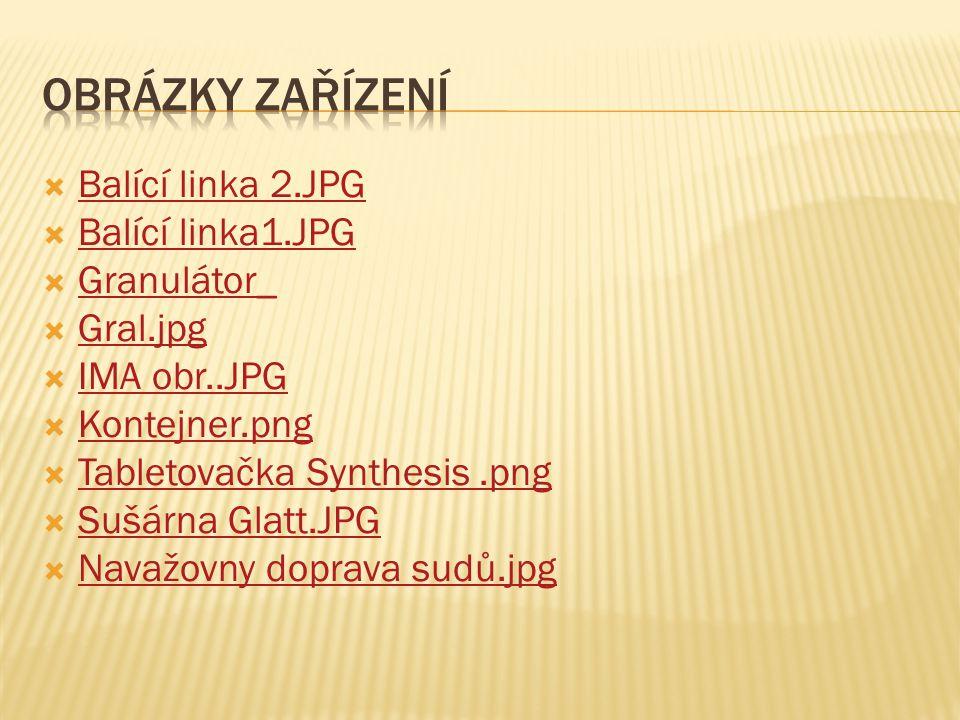  Balící linka 2.JPG Balící linka 2.JPG  Balící linka1.JPG Balící linka1.JPG  Granulátor_ Granulátor_  Gral.jpg Gral.jpg  IMA obr..JPG IMA obr..JPG  Kontejner.png Kontejner.png  Tabletovačka Synthesis.png Tabletovačka Synthesis.png  Sušárna Glatt.JPG Sušárna Glatt.JPG  Navažovny doprava sudů.jpg Navažovny doprava sudů.jpg