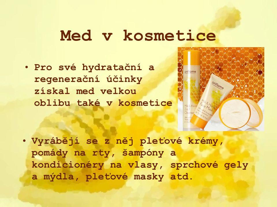 Med v kosmetice Pro své hydratační a regenerační účinky získal med velkou oblibu také v kosmetice Vyrábějí se z něj pleťové krémy, pomády na rty, šamp