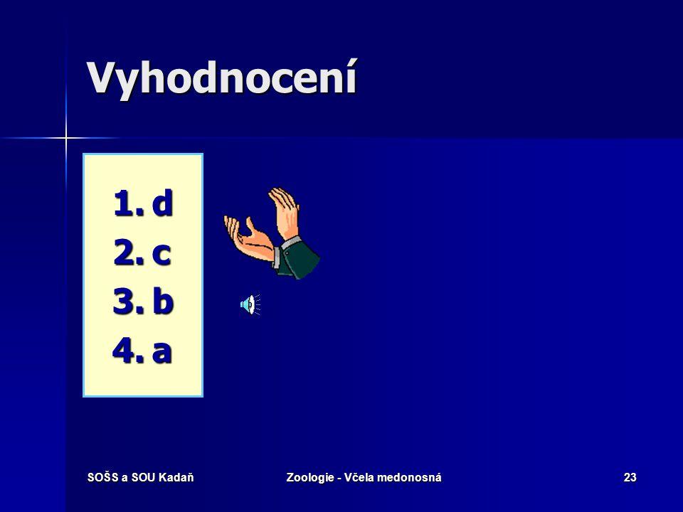 SOŠS a SOU KadaňZoologie - Včela medonosná22 Které pojmy spolu souvisí? 1. 1.Trimorfismus 2. 2.Trubec 3. 3.Propolis 4. 4.Partenogeneze a) a) Rýhování