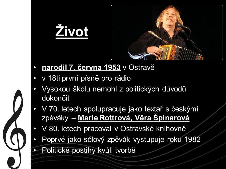 Po roce 1989 změna situace – velmi oblíben Problémy s alkoholem Spolupracuje s Karlem Plíhalem, skupinou Čechomor V 90.